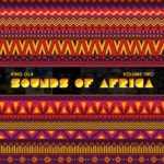 KING OLA presents SOUNDS OF AFRICA, Volume 2