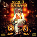 Seriki – Baba O | Love Song