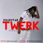 Solidstar – Twerk