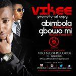 Vikee – Gbowo Mi + Abimbola