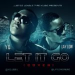 VIDEO:YQ And LayLow – Let It Go