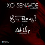"X.O Senavoe – You Ready? + ""Lit Up (Freestyle) f. Irene Logan"