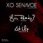 "X.O Senavoe – You Ready? + ""Lit Up (Freestyle) f. Irene Logan"