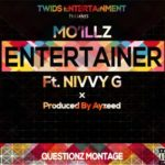 Mo'Illz – Entertainer F. Nivvy G [ Prod by. Ayzeed]