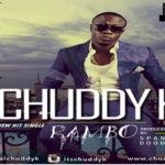Chuddy K – Rambo