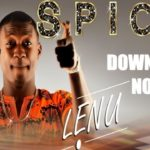 Spicy – Lenu (Prod. By Dtunes)