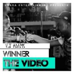 VIDEO: VJ Adams – Winner ft Ice Prince, Sound Sultan, Pheel, Splash