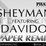Sheyman – Paper (Remix) feat. Davido