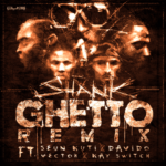Shank – Ghetto Remix Ft. Seun Kuti, Kay Switch, Vector, Davido