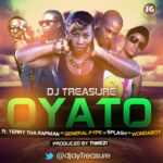 Dj Treasure – Oyato f. Wonderboy, General Pype, Splash & Terry Tha Rapman