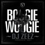 DJ Zeez  – BOOgie WOOgie (Prod. by Sagzy)