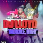 DOWNLOAD: DJ Lloyd – Morale High [Mixtape]