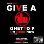 Ghetto P – Give A F**K