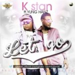 K Stan – No Let Go f. Yung Hanz | This babe f. Tero