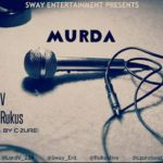 Lord V ft Rukus – Murda (Prod. C-Zure)