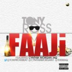Tony Ross – Faaji f. Cynthia Morgan & A-Q