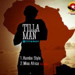 Tillaman – Rumba Style | Miss Africa ft Tolu