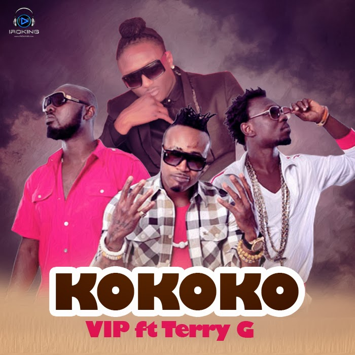 VIP ft Terry G KOKOKO