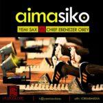 YemiSax – Aimasiko f. Chief Ebenezer Obey