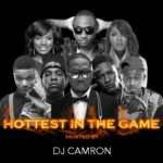 DOWNLOAD: DJ Camron – Hottest In The Game [Mixtape]