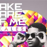 VIDEO:Skales – Take Care of Me