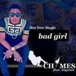 Chymes – Bad Girl F. Jaywon