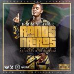 Emmy Gee – Rands and Nairas f. Ab Crazy, DJ Dimplez