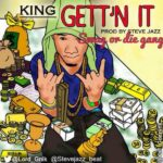 King – Gett'n It