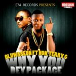 Oluwaseun – Why You Dey Package f. Terry G