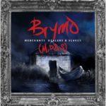 ALBUM REVIEW: BRYMO – MERCHANTS, DEALERS & SLAVES (M, D & S)