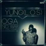 Yung [L.O.S] – No Way F. Tomi Thomas [L.O.S] + Oga