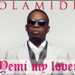 Olamide – Yemi My Lover