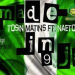 Tosin Martins – Made in Naija f. Neato C