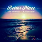 Ese Peters – Better Place f. Kahli Abdu. (Prod. Kid Konnect )