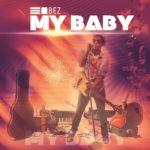 Bez – My Baby
