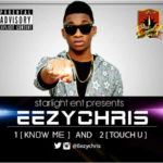 EezyChris – Know me + Touch U