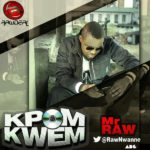 Mr Raw – Kpon Kwem