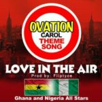 Naija & Ghana All Stars – Love In The Air [Ovation Christmas Carol 2013]