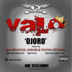 Valo – Ojoro F. Knowledge , Onosz and Yung stunna
