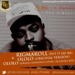 Zubillionaire – Rigmaroll (Put It On Me) + Ololo [D'banj Suddenly Cover]
