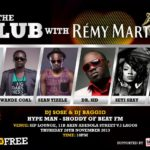 IYANYA , WANDE COAL, DR SID, MAY D, SEYI SHAY & SEAN TIZZLE  FOR 'AT THE CLUB' WITH REMY MARTIN ON TODAY