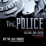 Vector – The Police ( Prod. By Pheelz)