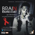 Brain – Raincoat f. Oyinkansola