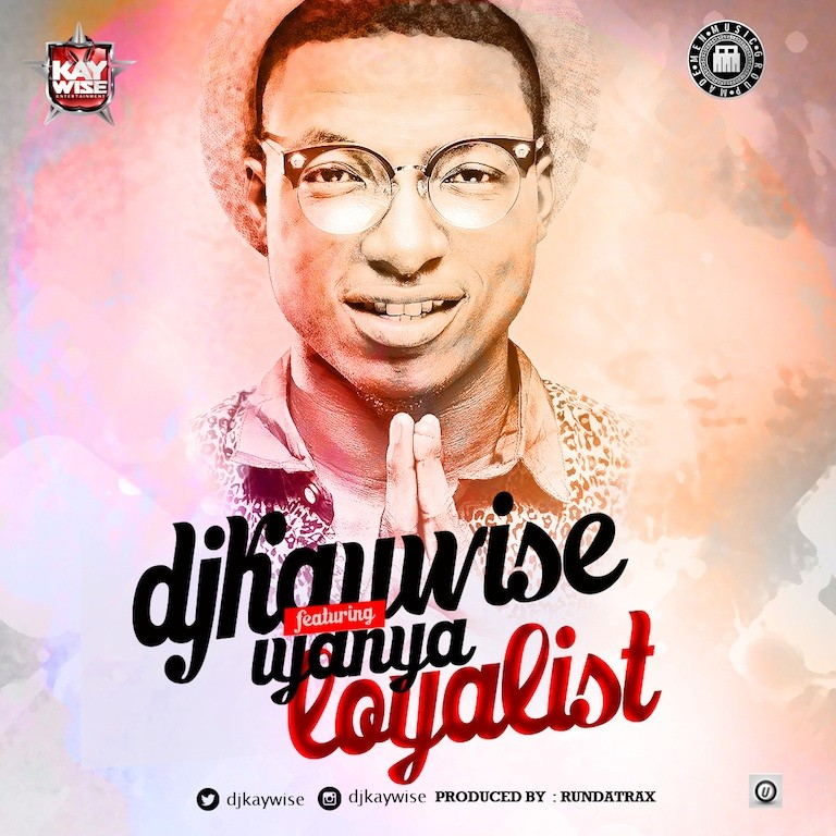 Dj kaywise Ft Iyanya - Loyalist Artwork  copy (1)