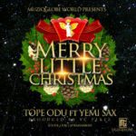 Tope Odu – Merry Little Christmas ft Yemi Sax