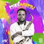Mike Aremu – Akowaba [Unfortunate] F. M.I