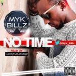 Mykbillz – No Time (Prod By GospelOnDeBeatz)