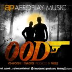 OD Woods – OOD (Double OD) f. Overdose  (Prod. by Pheelz)