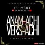 Phyno & Runtown – Anama-Achi Vers-Achi [Prod. By WizzyPro]