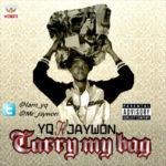 Yq – Carry My Bag F. Jaywon